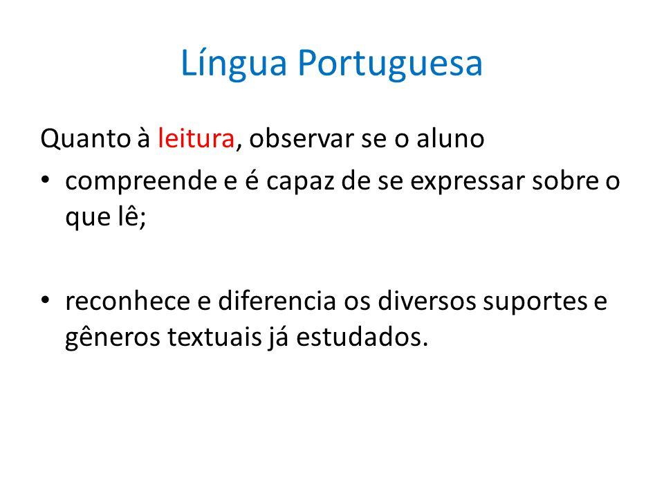 Língua Portuguesa Quanto à leitura, observar se o aluno