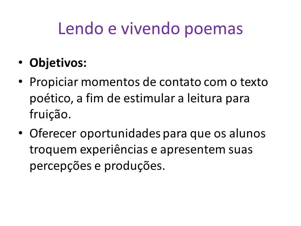 Lendo e vivendo poemas Objetivos: