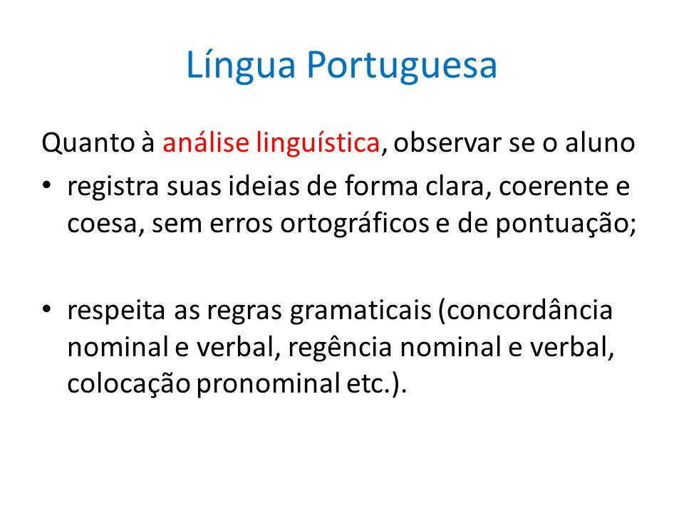 Língua Portuguesa Quanto à análise linguística, observar se o aluno