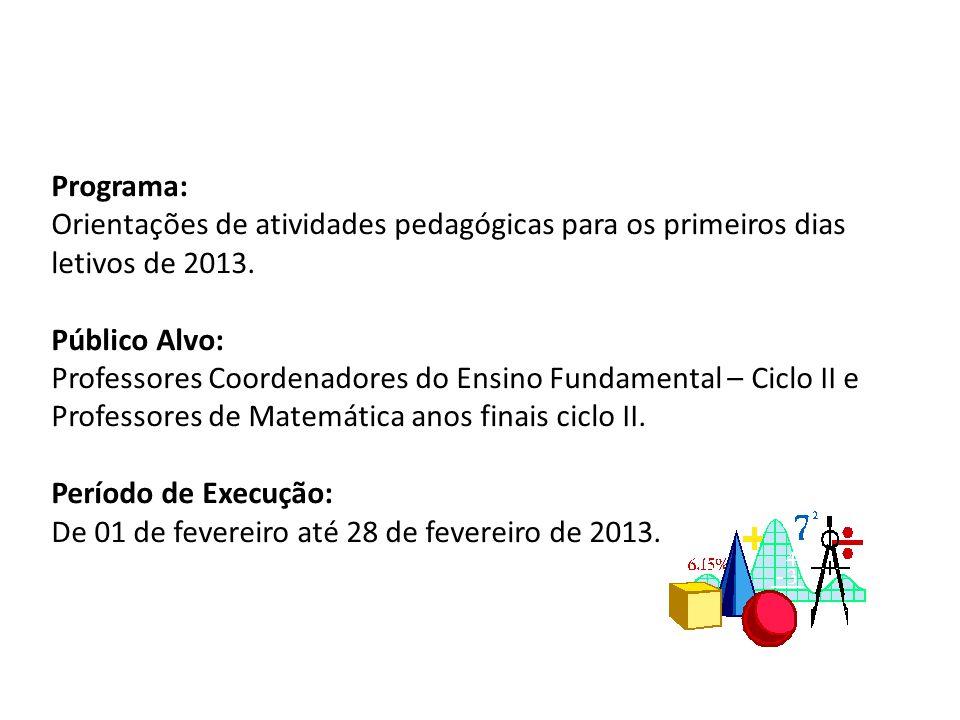 Programa: Orientações de atividades pedagógicas para os primeiros dias letivos de 2013.