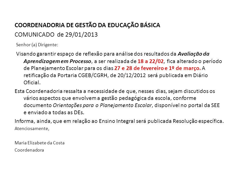 COORDENADORIA DE GESTÃO DA EDUCAÇÃO BÁSICA COMUNICADO de 29/01/2013