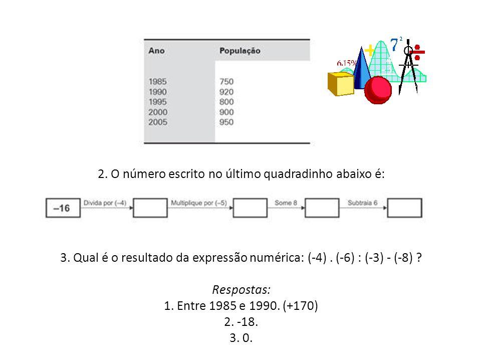 2. O número escrito no último quadradinho abaixo é: 3