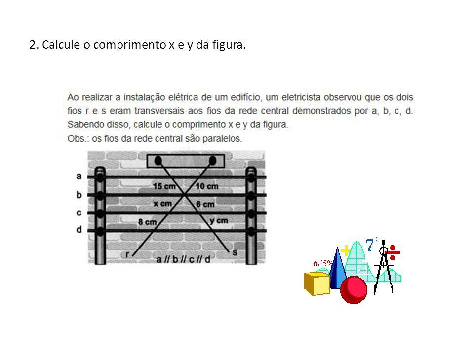 2. Calcule o comprimento x e y da figura.