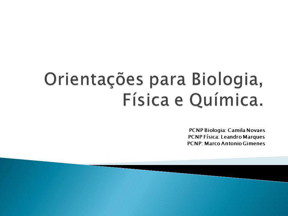 Orientações para Biologia, Física e Química.