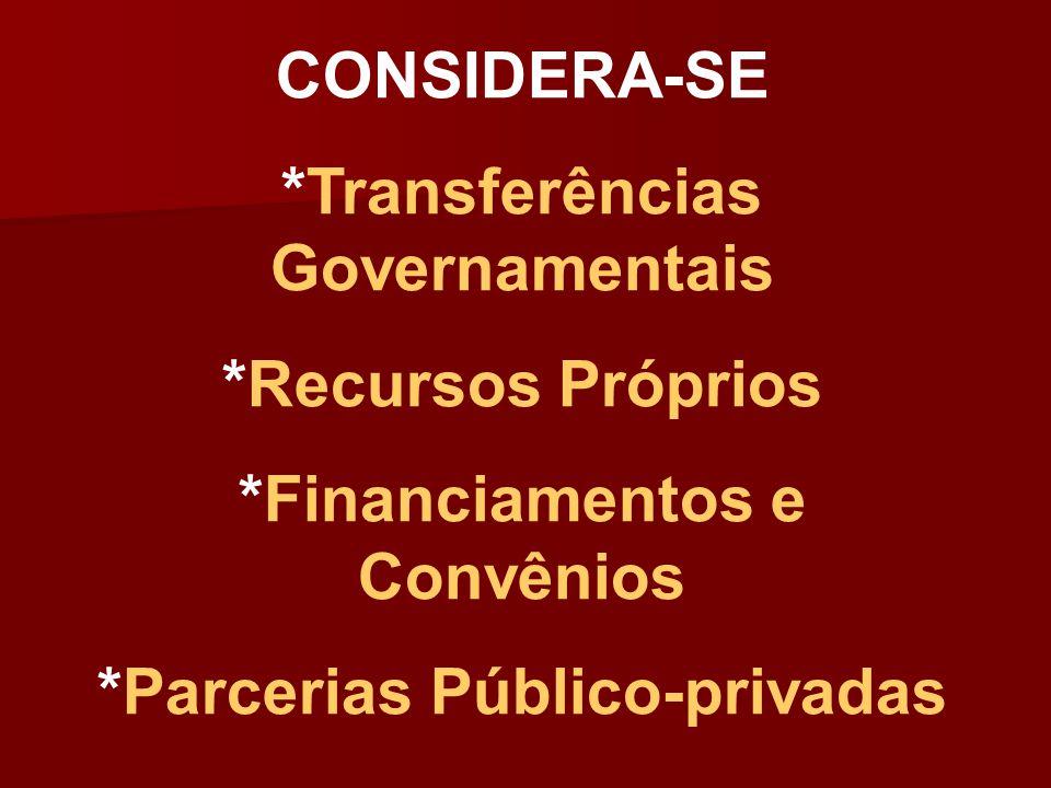 *Transferências Governamentais