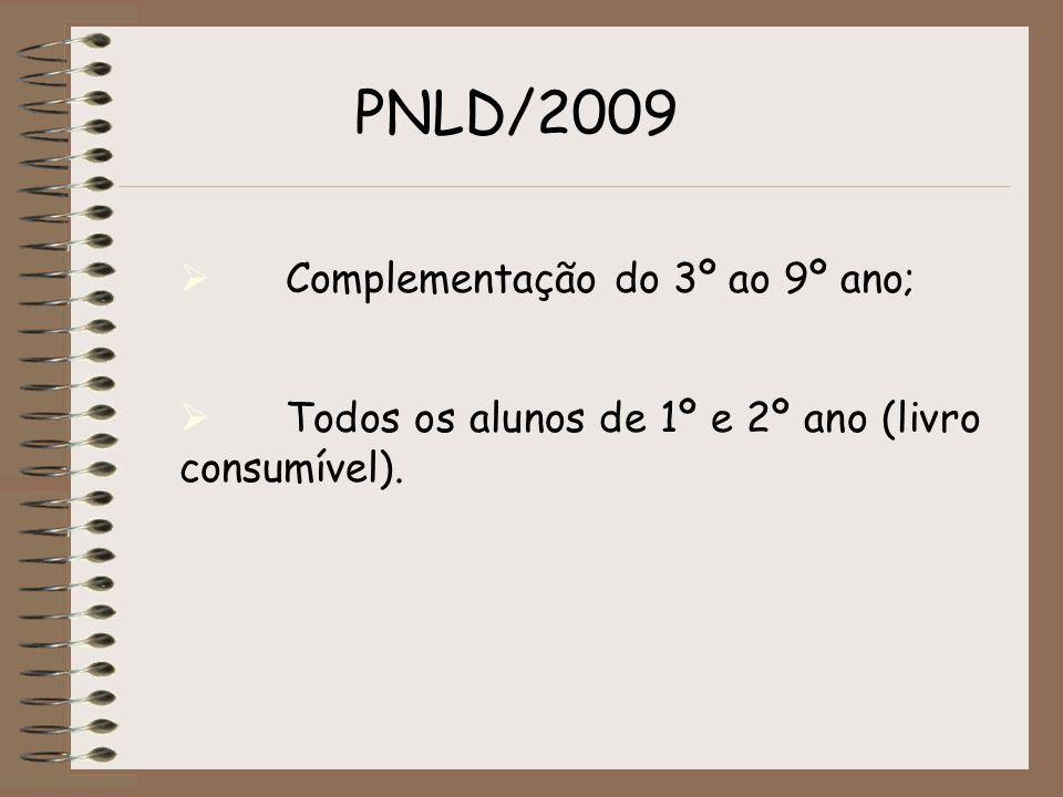 PNLD/2009 Complementação do 3º ao 9º ano;