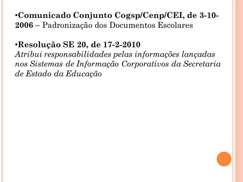 Comunicado Conjunto Cogsp/Cenp/CEI, de 3-10-2006 – Padronização dos Documentos Escolares