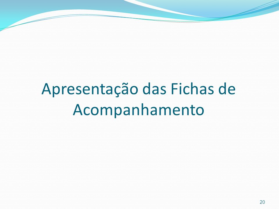 Apresentação das Fichas de Acompanhamento