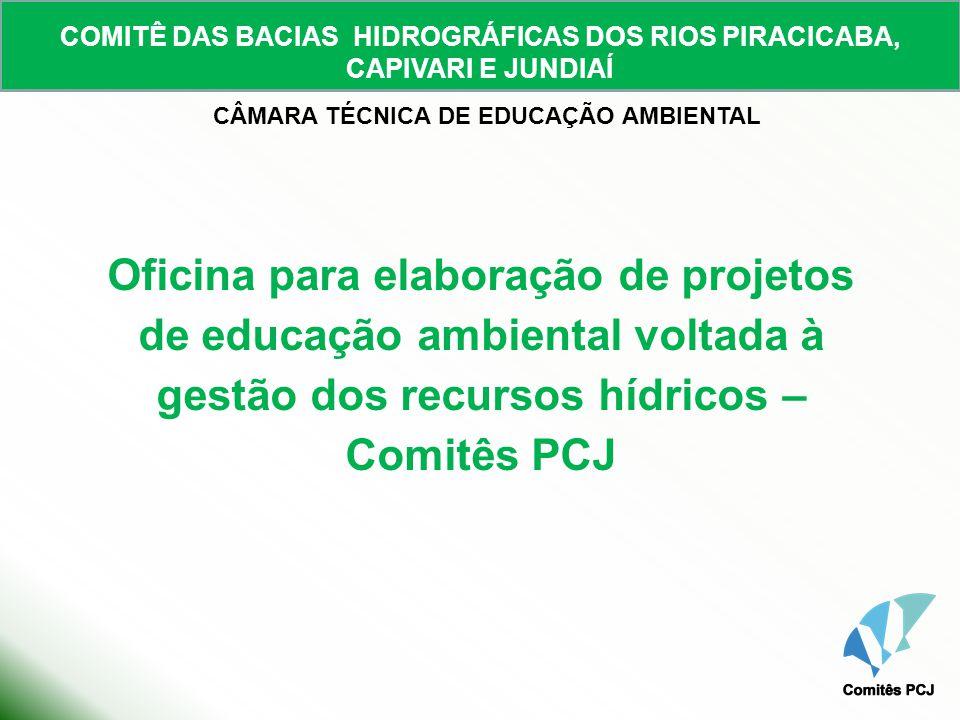 Oficina para elaboração de projetos de educação ambiental voltada à gestão dos recursos hídricos – Comitês PCJ