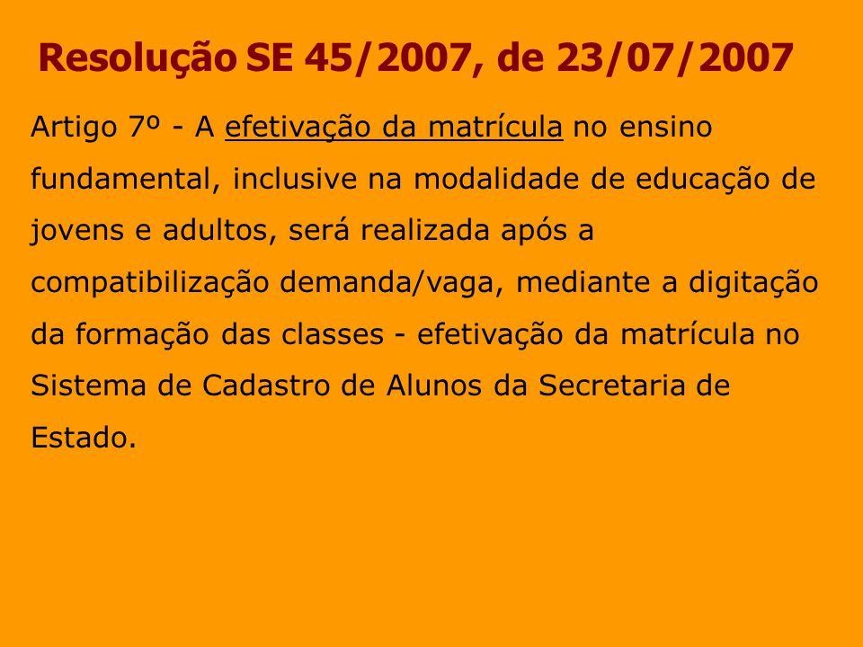Resolução SE 45/2007, de 23/07/2007