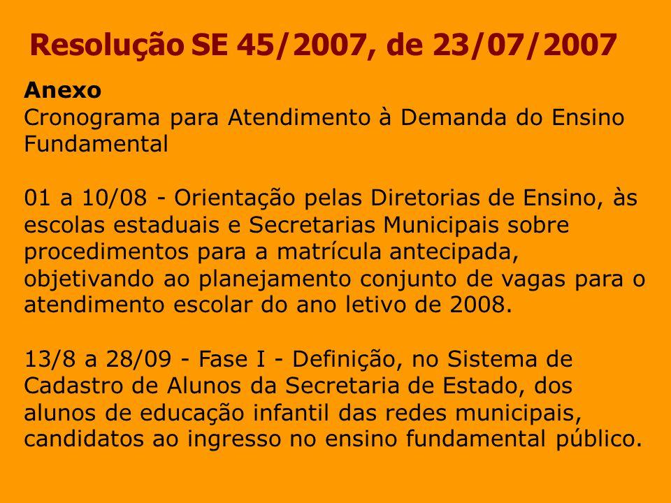Resolução SE 45/2007, de 23/07/2007 Anexo