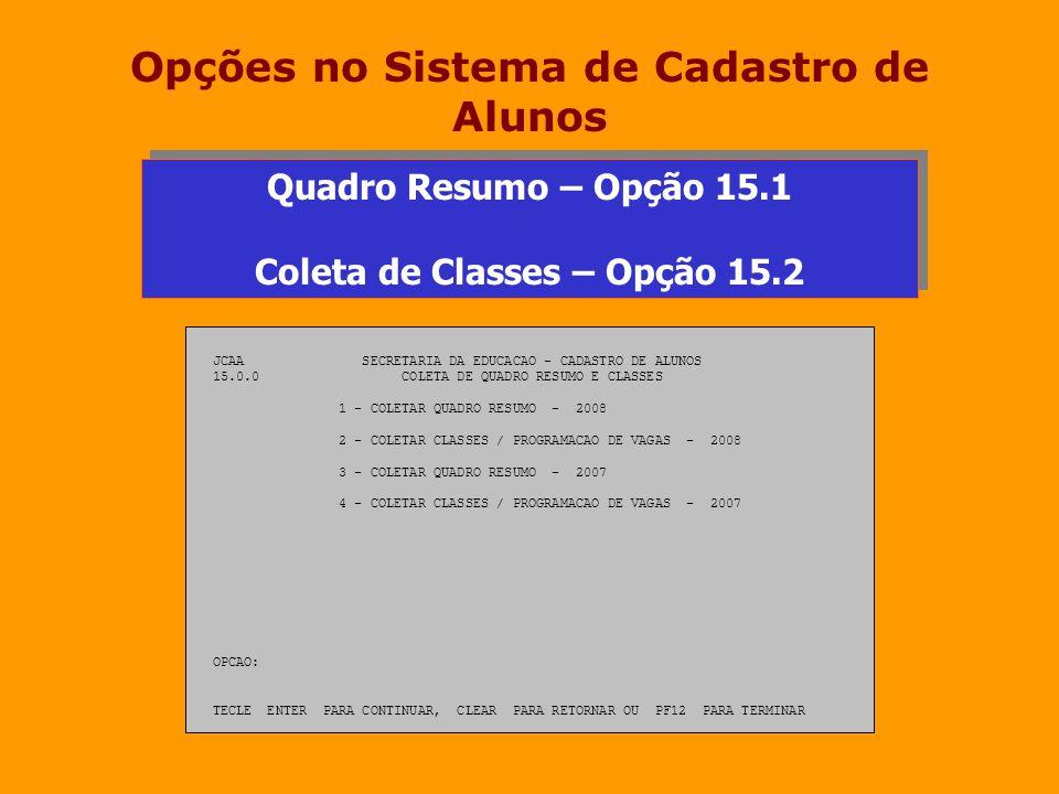 Opções no Sistema de Cadastro de Alunos Coleta de Classes – Opção 15.2