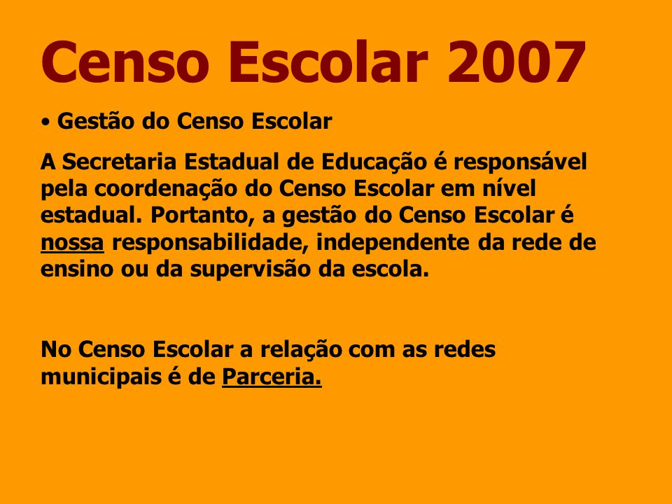 Censo Escolar 2007 Gestão do Censo Escolar