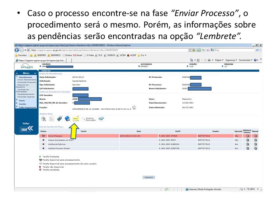 Caso o processo encontre-se na fase Enviar Processo , o procedimento será o mesmo.