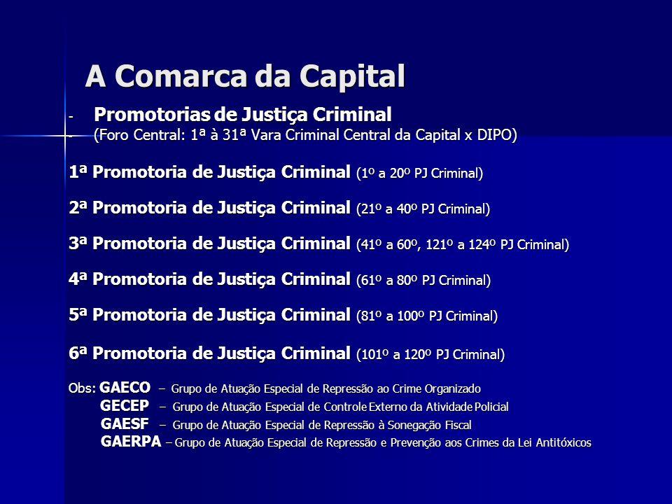 A Comarca da Capital Promotorias de Justiça Criminal