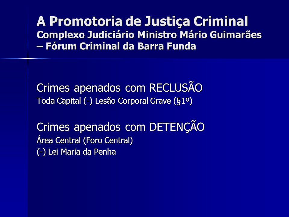 A Promotoria de Justiça Criminal Complexo Judiciário Ministro Mário Guimarães – Fórum Criminal da Barra Funda