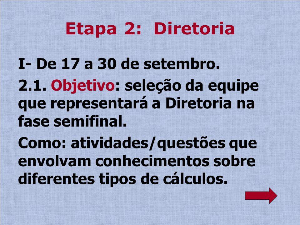 Etapa 2: Diretoria I- De 17 a 30 de setembro.