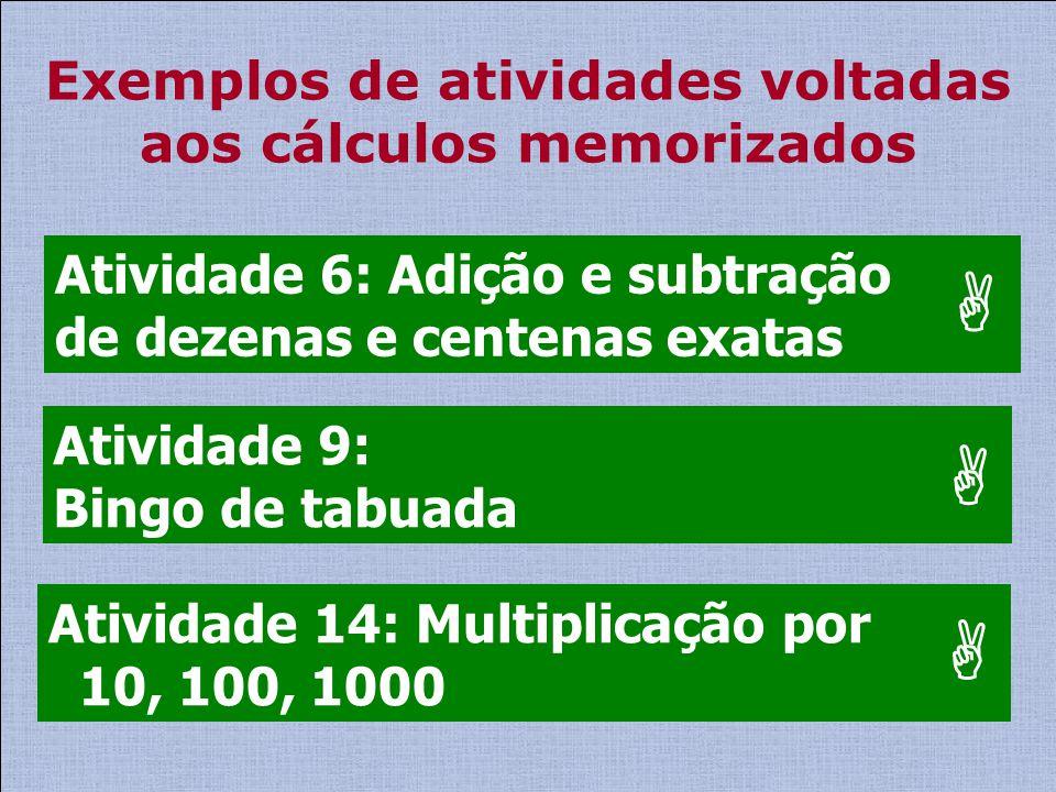 Exemplos de atividades voltadas aos cálculos memorizados