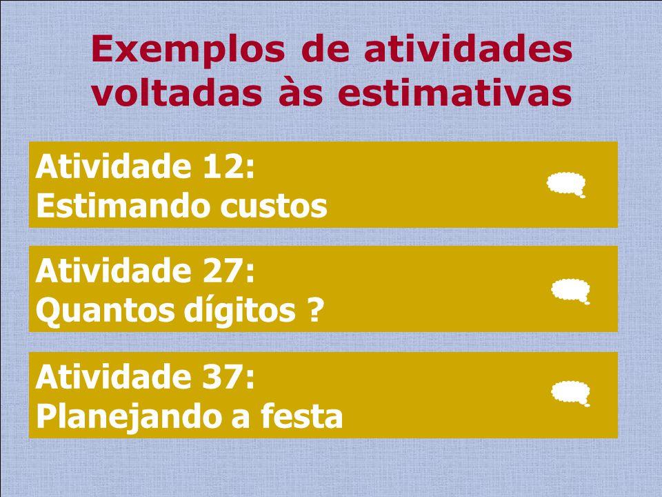 Exemplos de atividades voltadas às estimativas