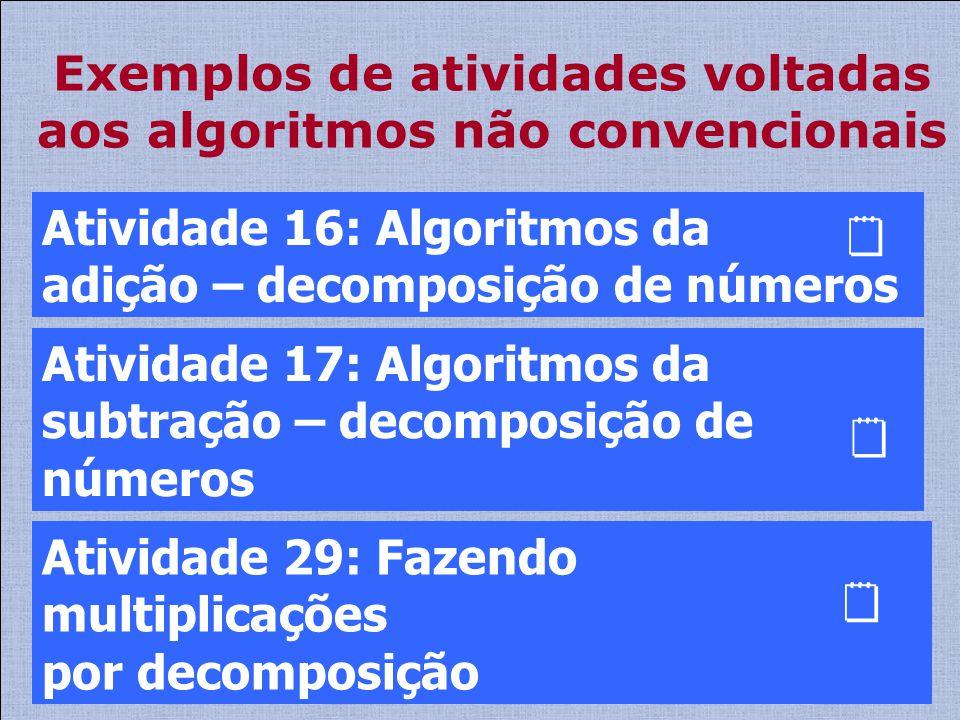 Exemplos de atividades voltadas aos algoritmos não convencionais