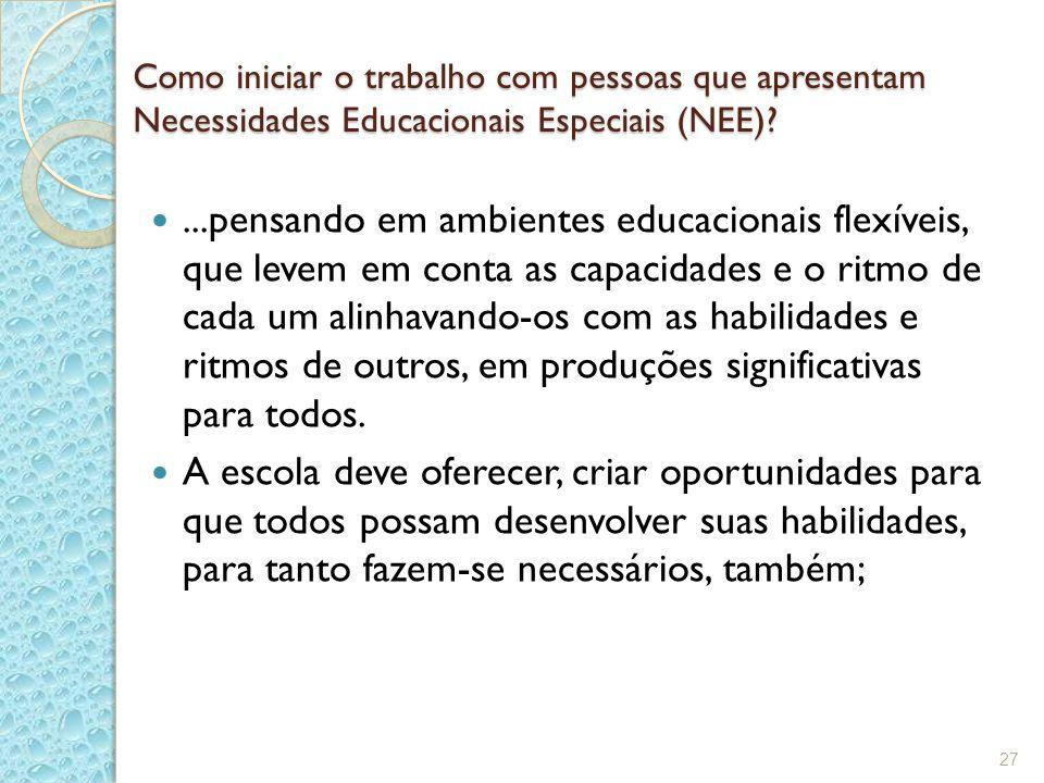 Como iniciar o trabalho com pessoas que apresentam Necessidades Educacionais Especiais (NEE)
