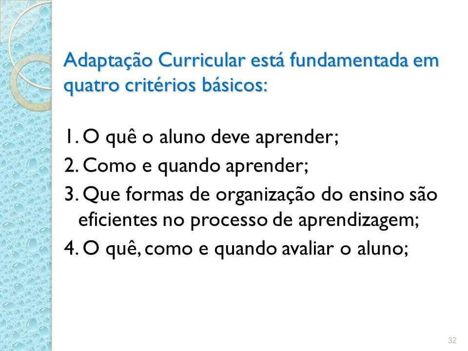 Adaptação Curricular está fundamentada em quatro critérios básicos: