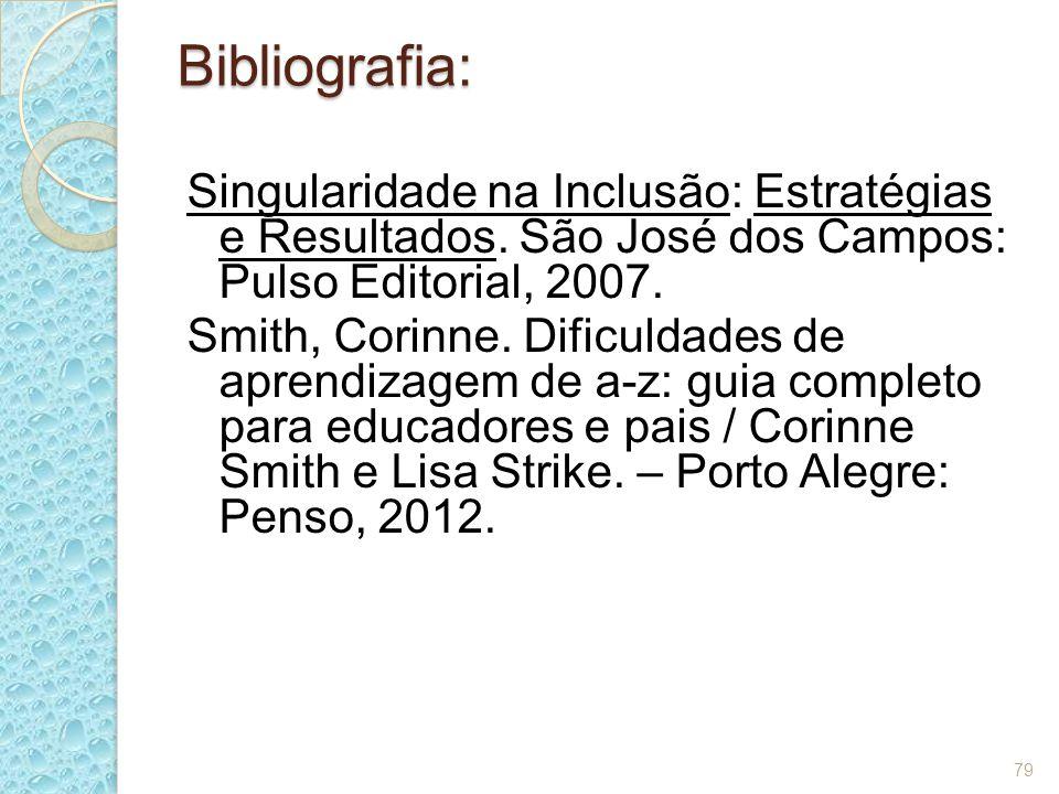 Bibliografia: Singularidade na Inclusão: Estratégias e Resultados. São José dos Campos: Pulso Editorial, 2007.
