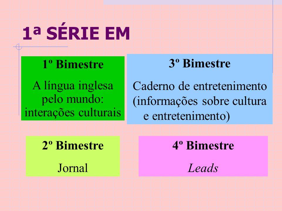 1ª SÉRIE EM 3º Bimestre. Caderno de entretenimento (informações sobre cultura e entretenimento) 1º Bimestre.