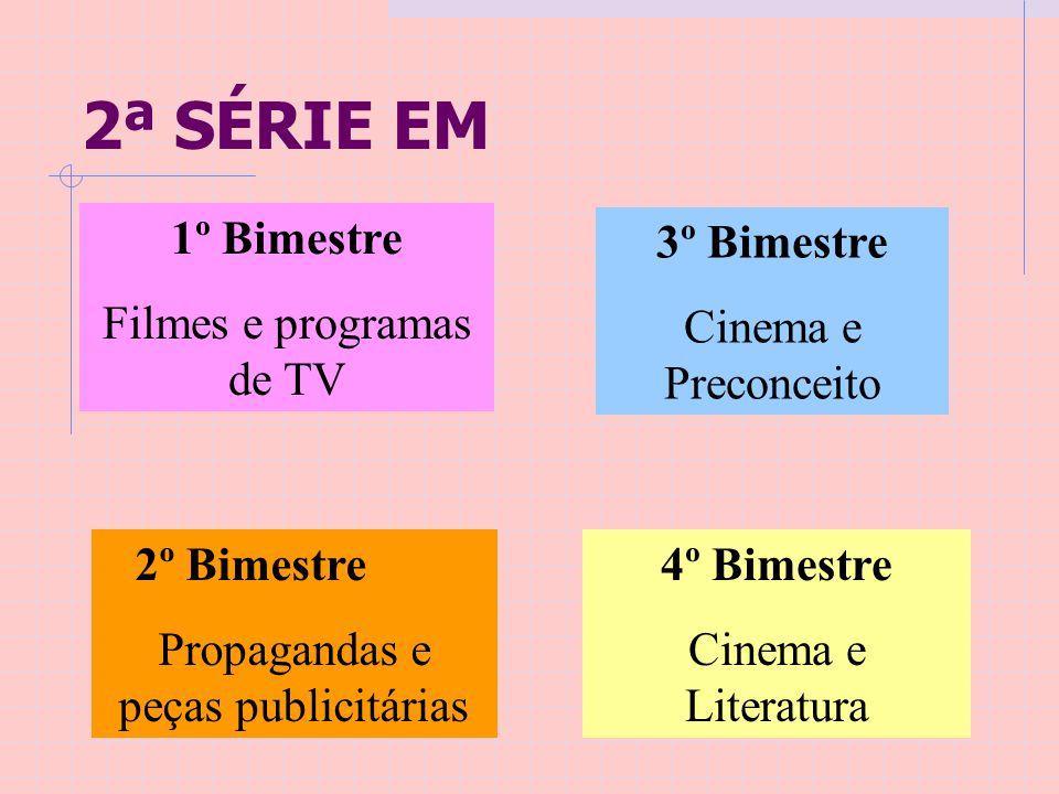 2ª SÉRIE EM 1º Bimestre Filmes e programas de TV 3º Bimestre