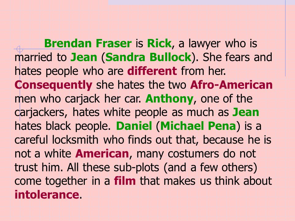 Brendan Fraser is Rick, a lawyer who is married to Jean (Sandra Bullock).