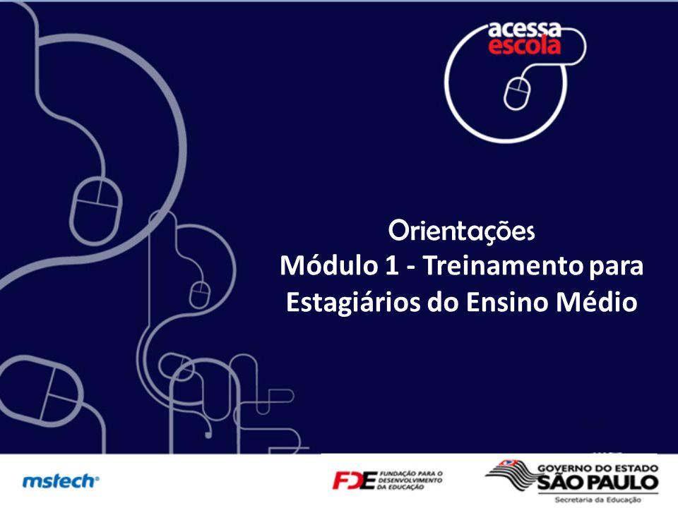 Orientações Módulo 1 - Treinamento para Estagiários do Ensino Médio
