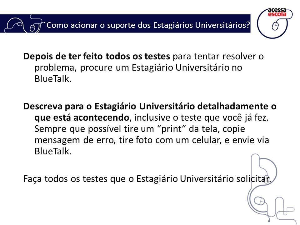 Como acionar o suporte dos Estagiários Universitários