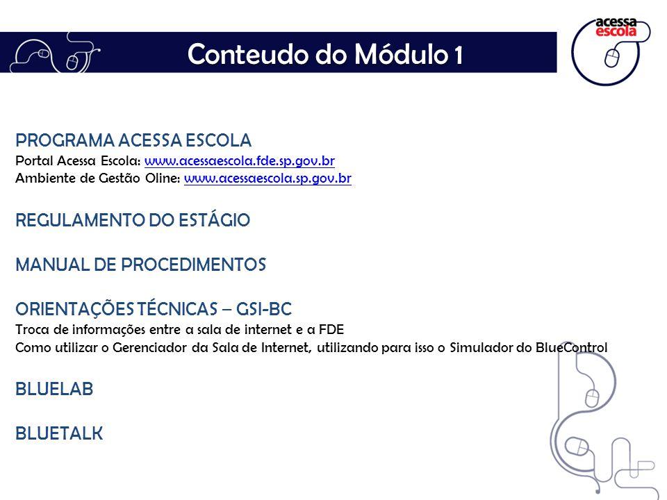 Conteudo do Módulo 1 PROGRAMA ACESSA ESCOLA REGULAMENTO DO ESTÁGIO