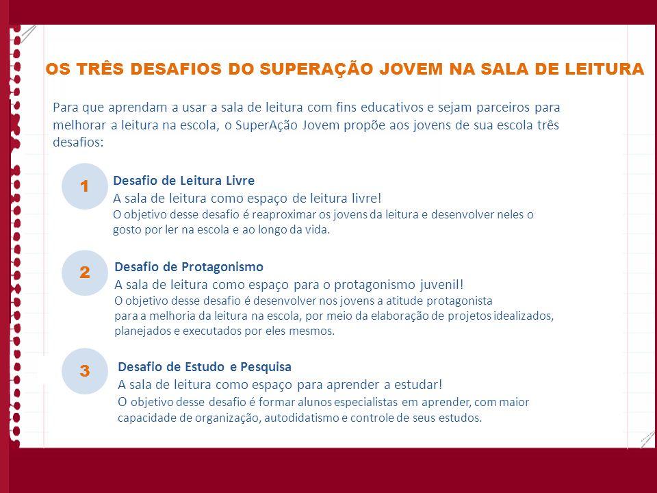 OS TRÊS DESAFIOS DO SUPERAÇÃO JOVEM NA SALA DE LEITURA