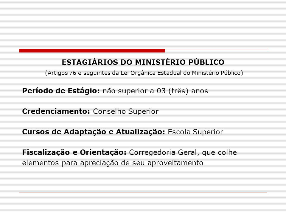ESTAGIÁRIOS DO MINISTÉRIO PÚBLICO