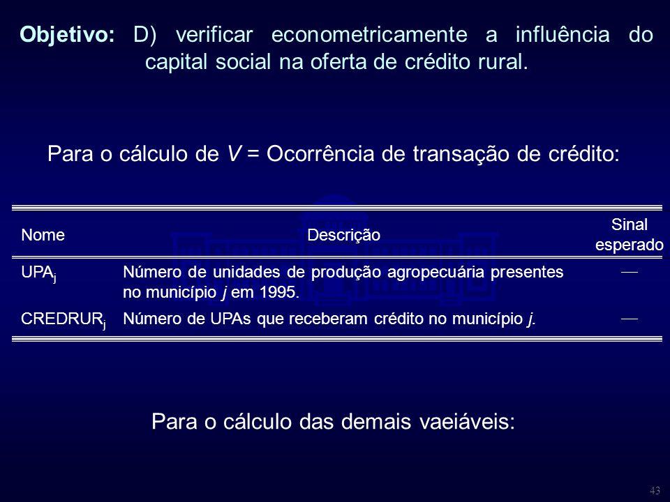 Para o cálculo de V = Ocorrência de transação de crédito: