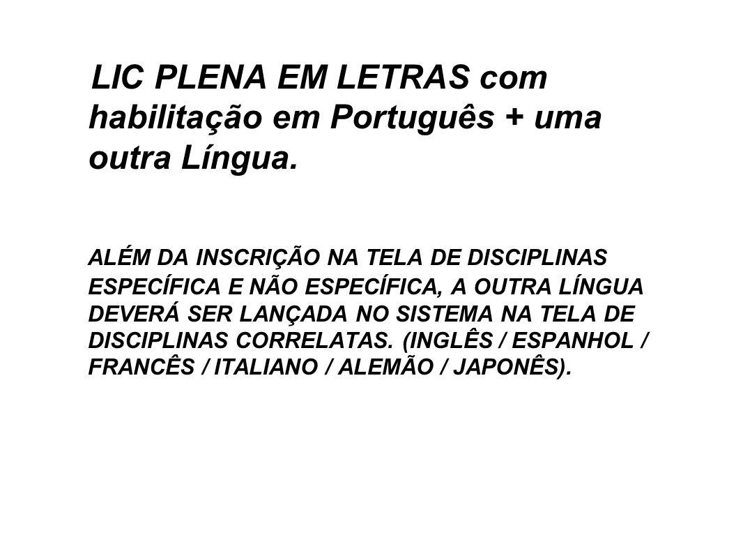 LIC PLENA EM LETRAS com habilitação em Português + uma outra Língua.