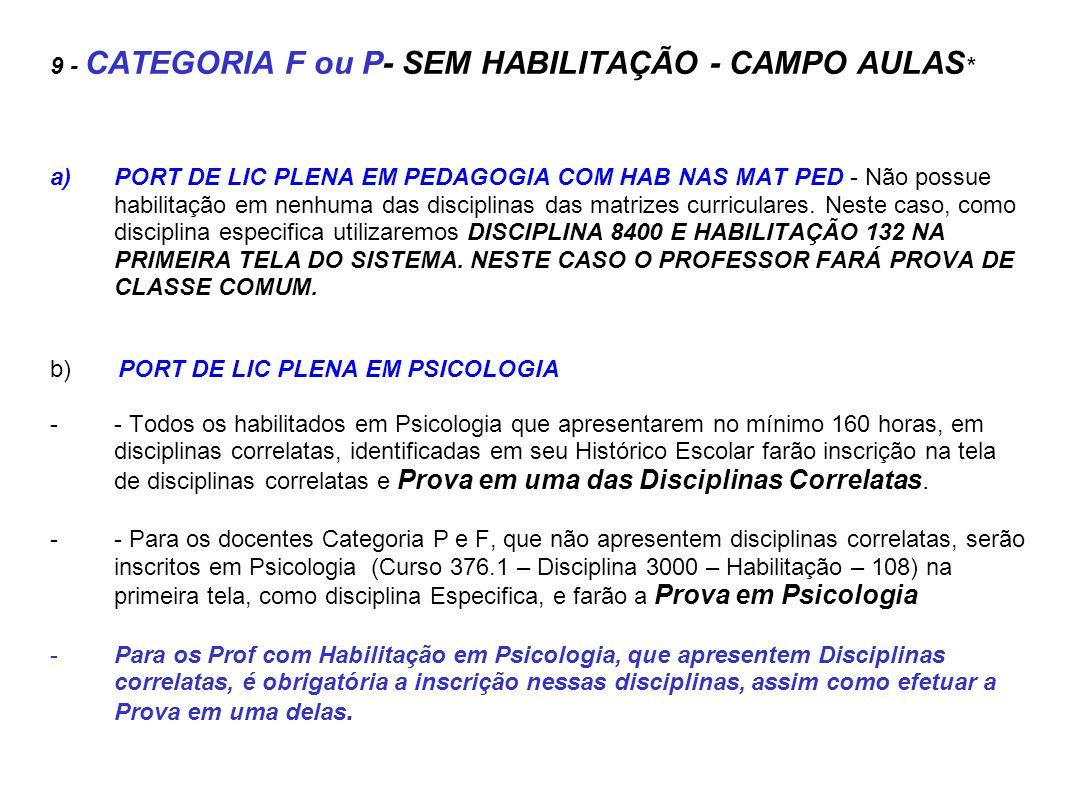9 - CATEGORIA F ou P- SEM HABILITAÇÃO - CAMPO AULAS*