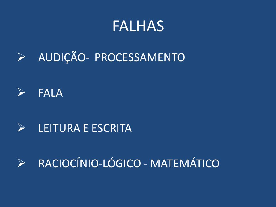 FALHAS AUDIÇÃO- PROCESSAMENTO FALA LEITURA E ESCRITA