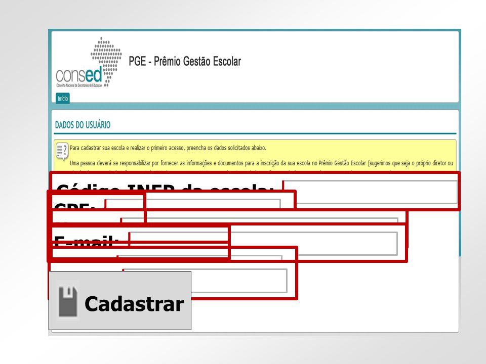 Cadastrar Código INEP da escola: CPF: Nome: E-mail: Fone: Senha: