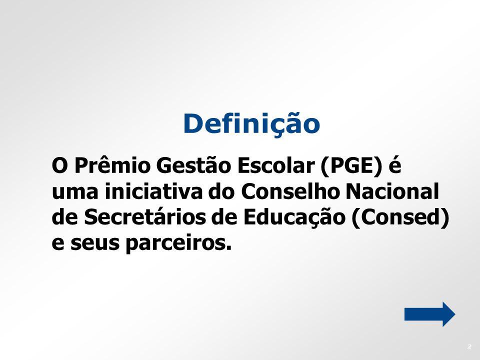 Definição O Prêmio Gestão Escolar (PGE) é uma iniciativa do Conselho Nacional de Secretários de Educação (Consed) e seus parceiros.