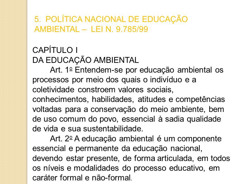 5. POLÍTICA NACIONAL DE EDUCAÇÃO AMBIENTAL – LEI N. 9.785/99