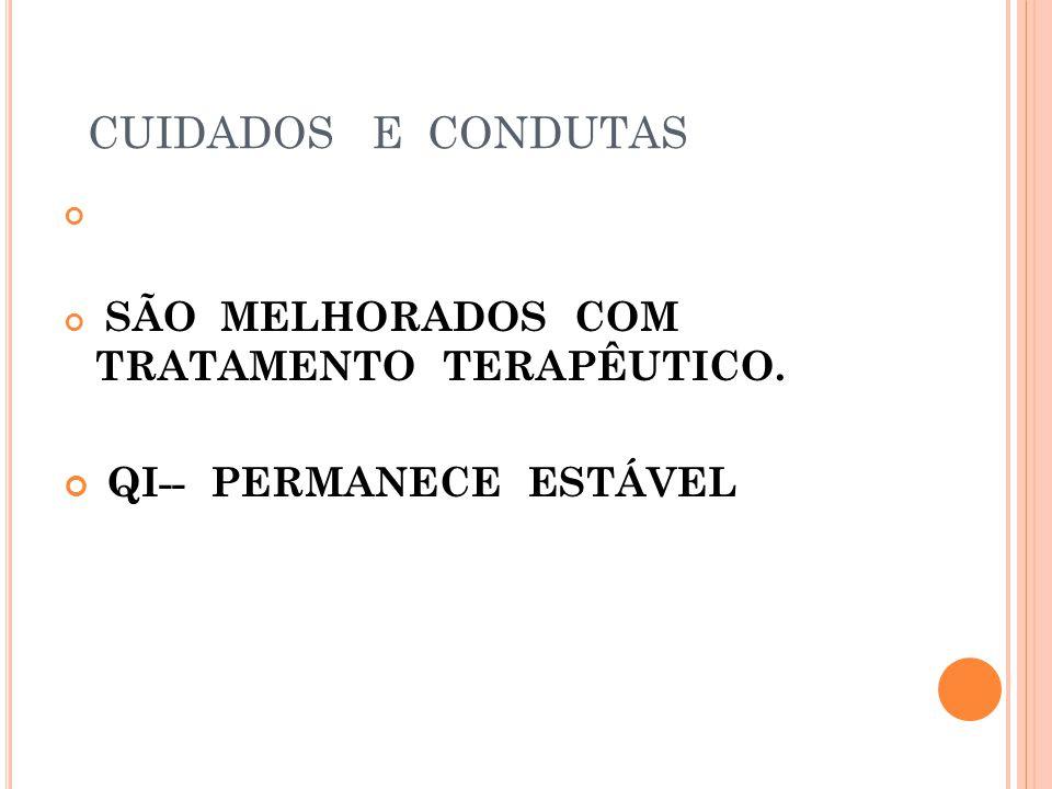 CUIDADOS E CONDUTAS QI-- PERMANECE ESTÁVEL