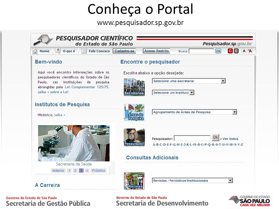 Conheça o Portal www.pesquisador.sp.gov.br