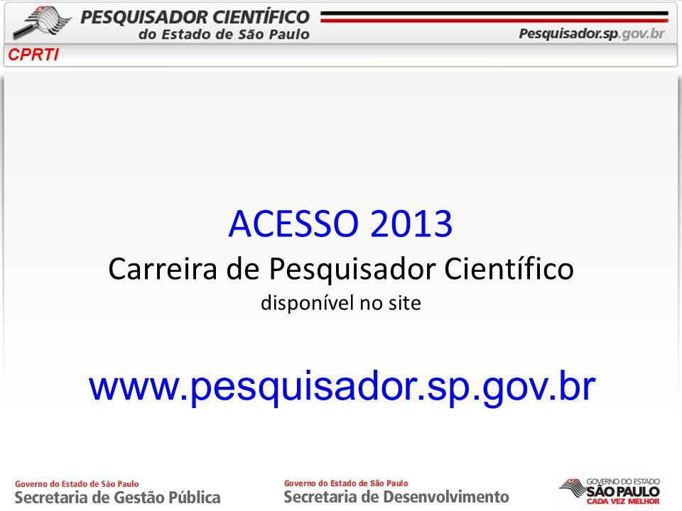 ACESSO 2013 Carreira de Pesquisador Científico disponível no site
