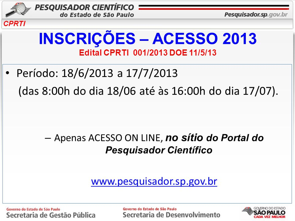 INSCRIÇÕES – ACESSO 2013 Edital CPRTI 001/2013 DOE 11/5/13