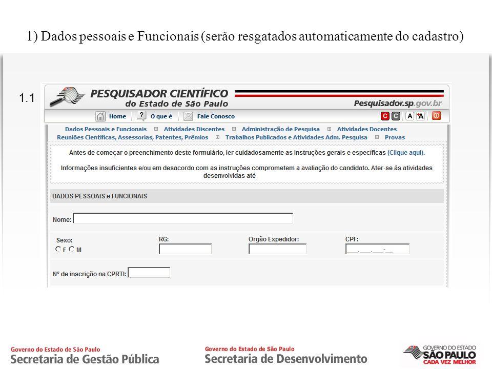 1) Dados pessoais e Funcionais (serão resgatados automaticamente do cadastro)