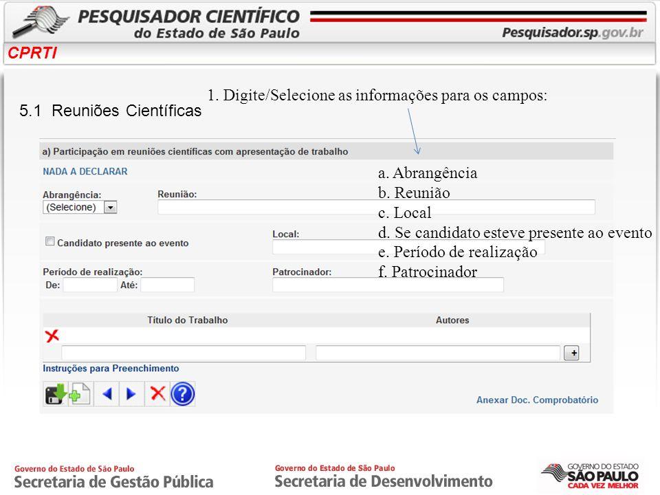 1. Digite/Selecione as informações para os campos: