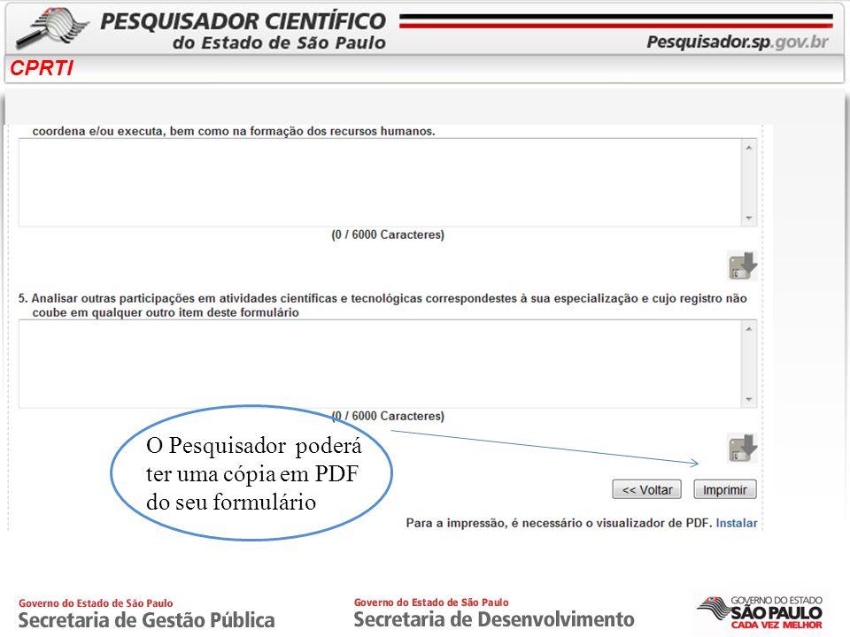O Pesquisador poderá ter uma cópia em PDF do seu formulário