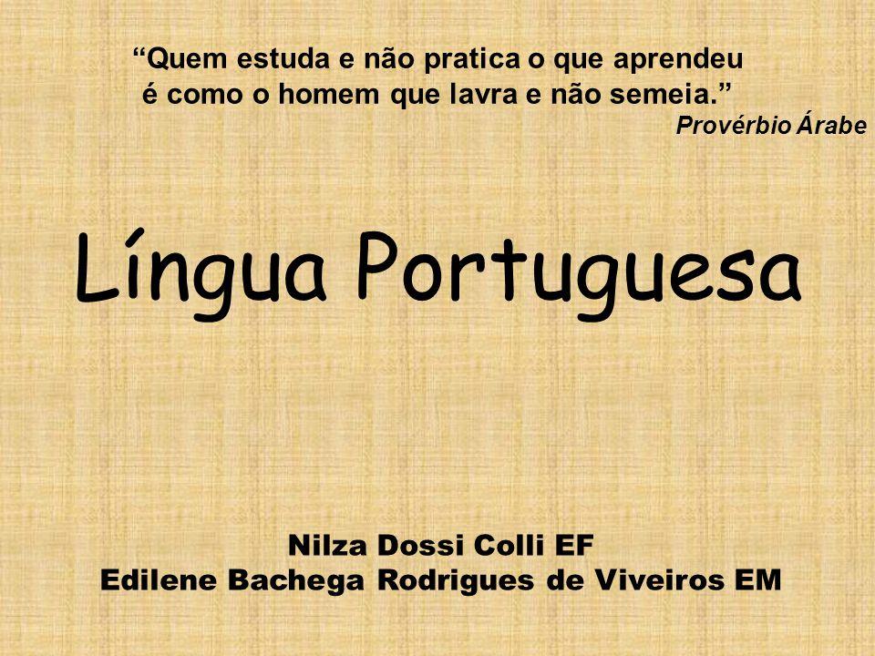 Língua Portuguesa Quem estuda e não pratica o que aprendeu